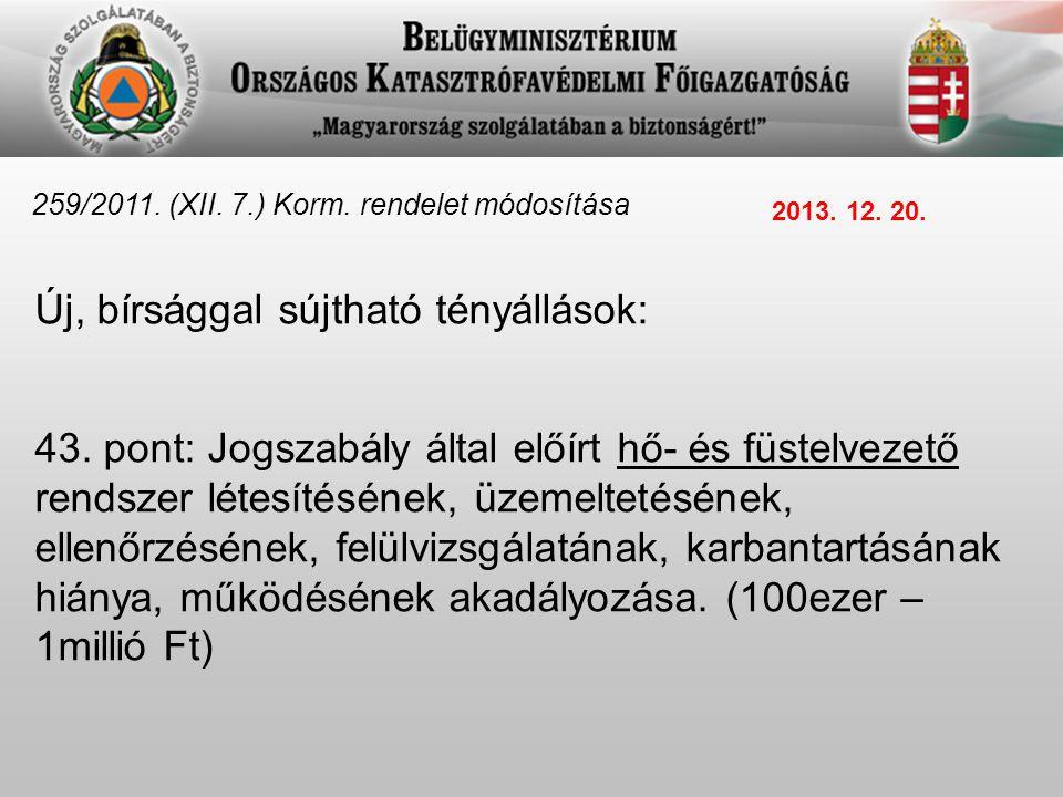 Új bírsággal sújtható 259/2011.(XII. 7.) Korm. rendelet módosítása 2013.