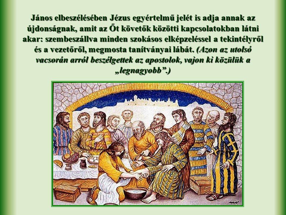 Miután megtörte a kenyeret és körbeadta a borral teli kelyhet, végső tanítását osztja meg velük: aki a legnagyobb akar lenni az általa létrehozott közösségben, annak a legkisebbé kell válnia, és aki irányít, legyen szolga.