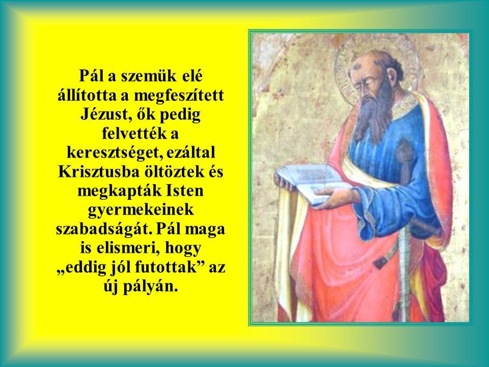 Krisztus után az 50-es években Pál apostol eljutott a Kis- Ázsia közepén fekvő Galácia területére, a mai Törökországba. Egymás után születtek a keresz