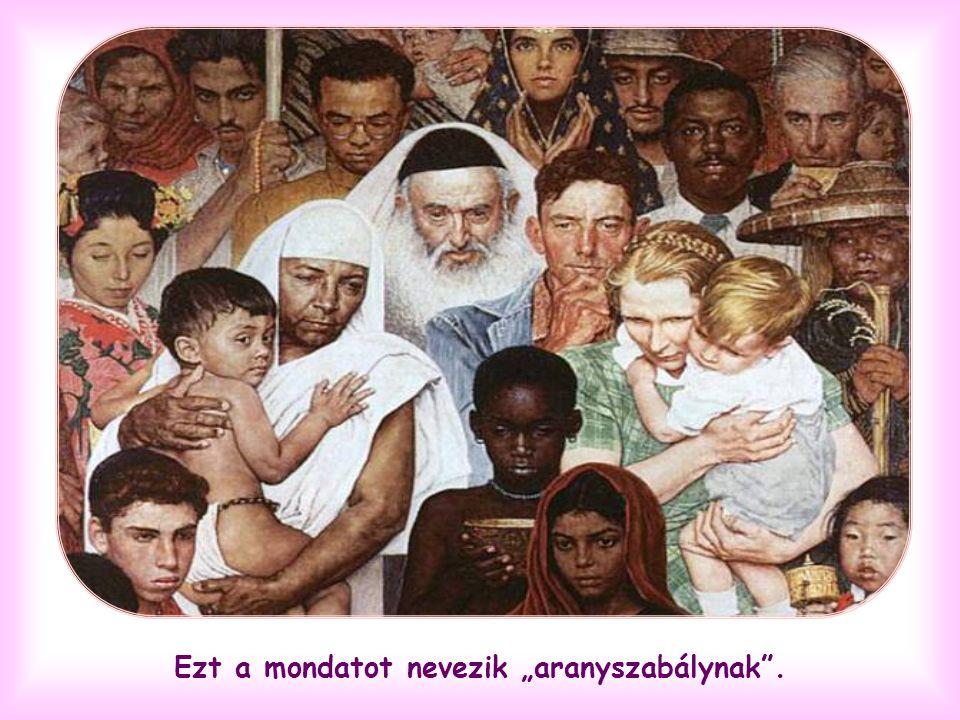 Tegyünk így mindenkivel, anélkül, hogy bármiféle megkülönböztetést tennénk rokonszenves és ellenszenves, fiatal és öreg, barát és ellenség, honfitárs és külföldi, szép és csúnya ember között… Az Evangélium szava mindenkire vonatkozik.