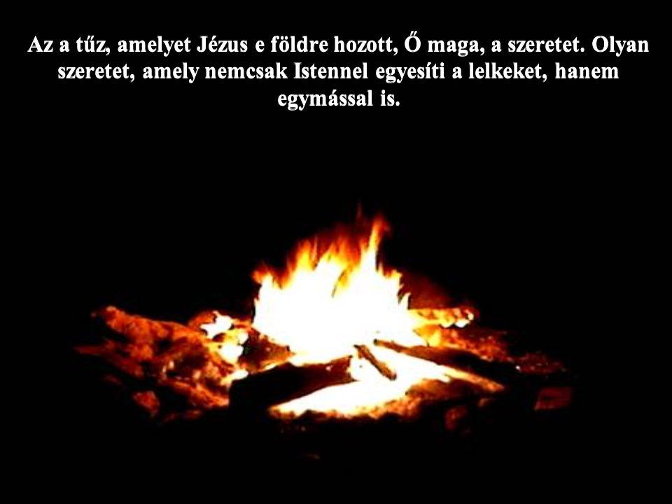 """Chiara Lubich írja: """"Ha egy város legtávolabbi részein kigyulladna az a tűz, melyet Jézus hozott a földre, s ez a tűz, hála a lakosok jóakaratának, ellenállna a világ fagyának: hamarosan az egész várost elborítaná az isteni szeretet lángja."""