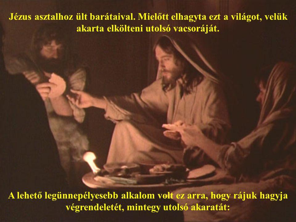Jézus asztalhoz ült barátaival.