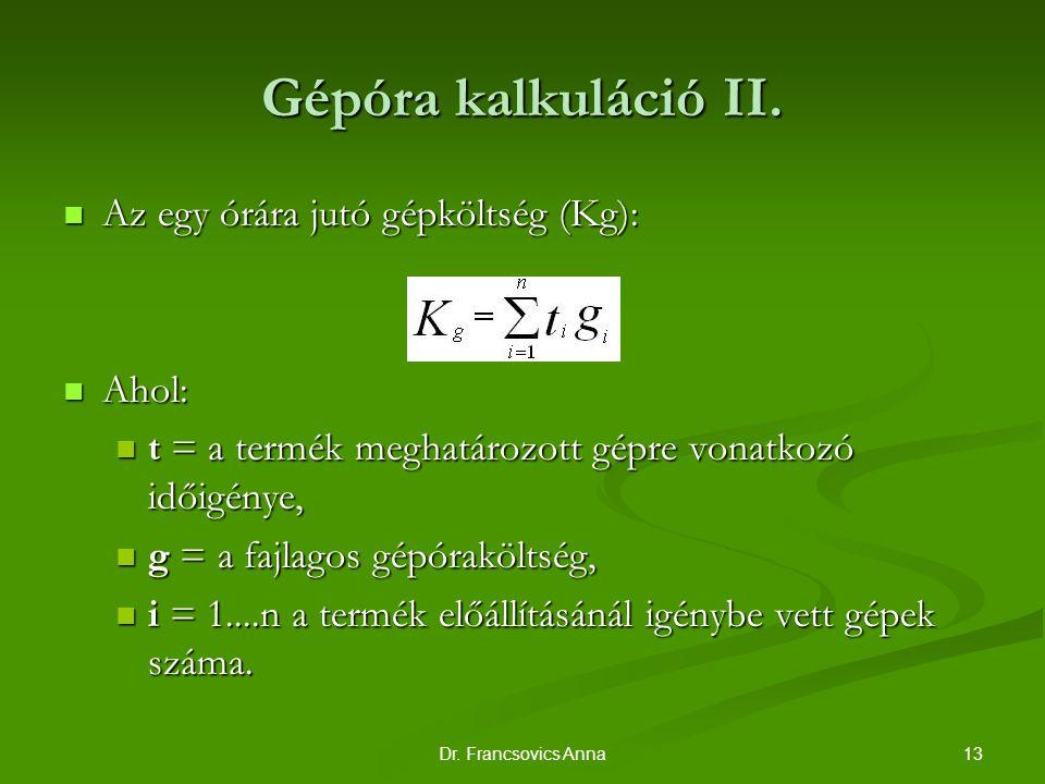 13Dr.Francsovics Anna Gépóra kalkuláció II.