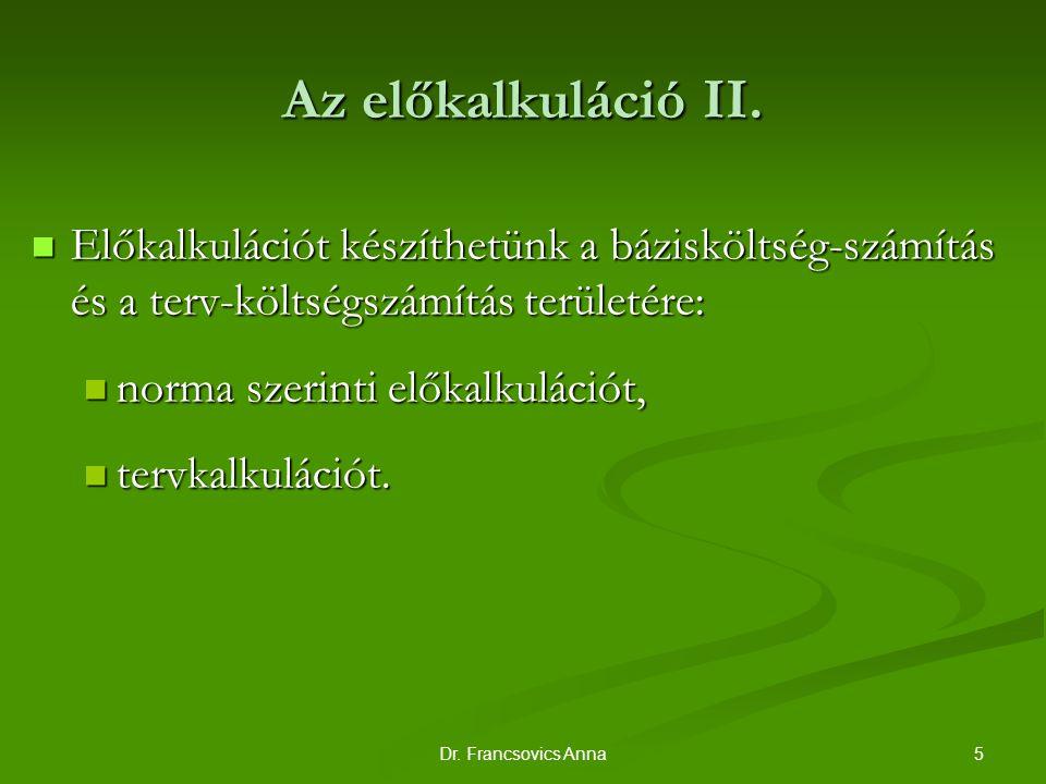 5Dr.Francsovics Anna Az előkalkuláció II.