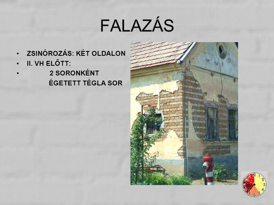 FALAZÁS ZSINÓROZÁS: KÉT OLDALON II. VH ELŐTT: 2 SORONKÉNT ÉGETETT TÉGLA SOR