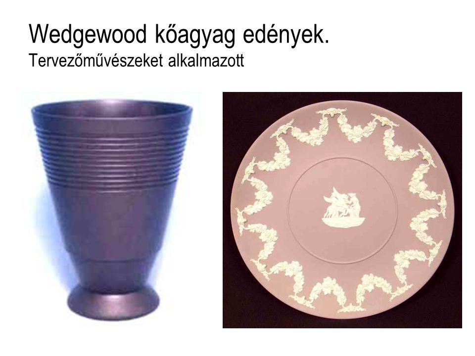 Wedgewood kőagyag edények. Tervezőművészeket alkalmazott