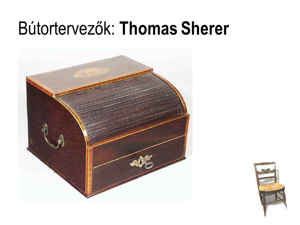 Bútortervezők: Thomas Sherer