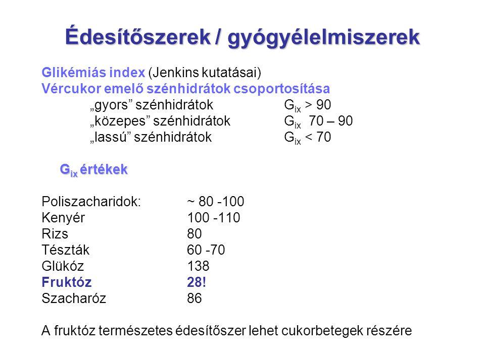 """Édesítőszerek / gyógyélelmiszerek Glikémiás index (Jenkins kutatásai) Vércukor emelő szénhidrátok csoportosítása """"gyors"""" szénhidrátok G ix > 90 """"közep"""