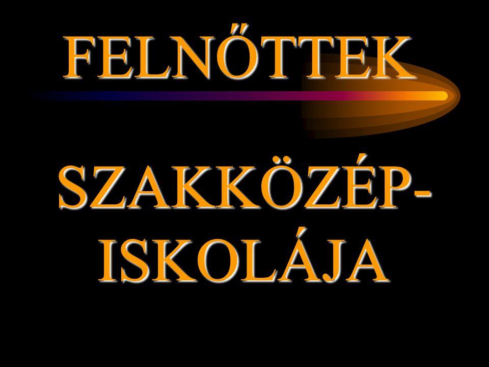 SZAKKÖZÉP-ISKOLÁJA FELNŐTTEK