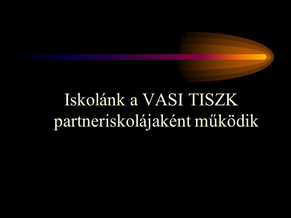 Iskolánk a VASI TISZK partneriskolájaként működik