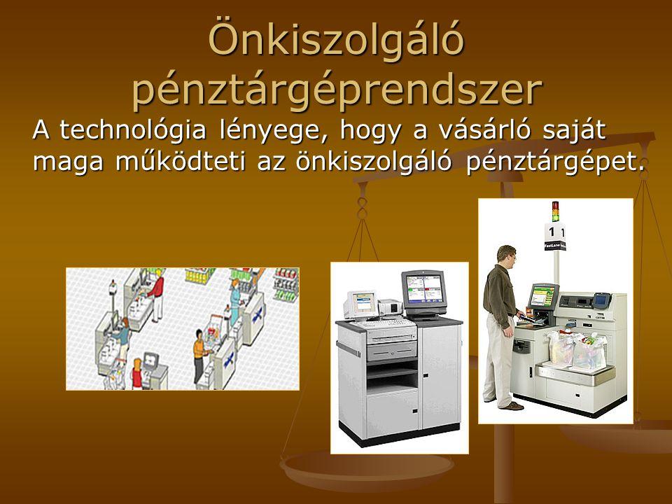 Önkiszolgáló pénztárgéprendszer A technológia lényege, hogy a vásárló saját maga működteti az önkiszolgáló pénztárgépet.