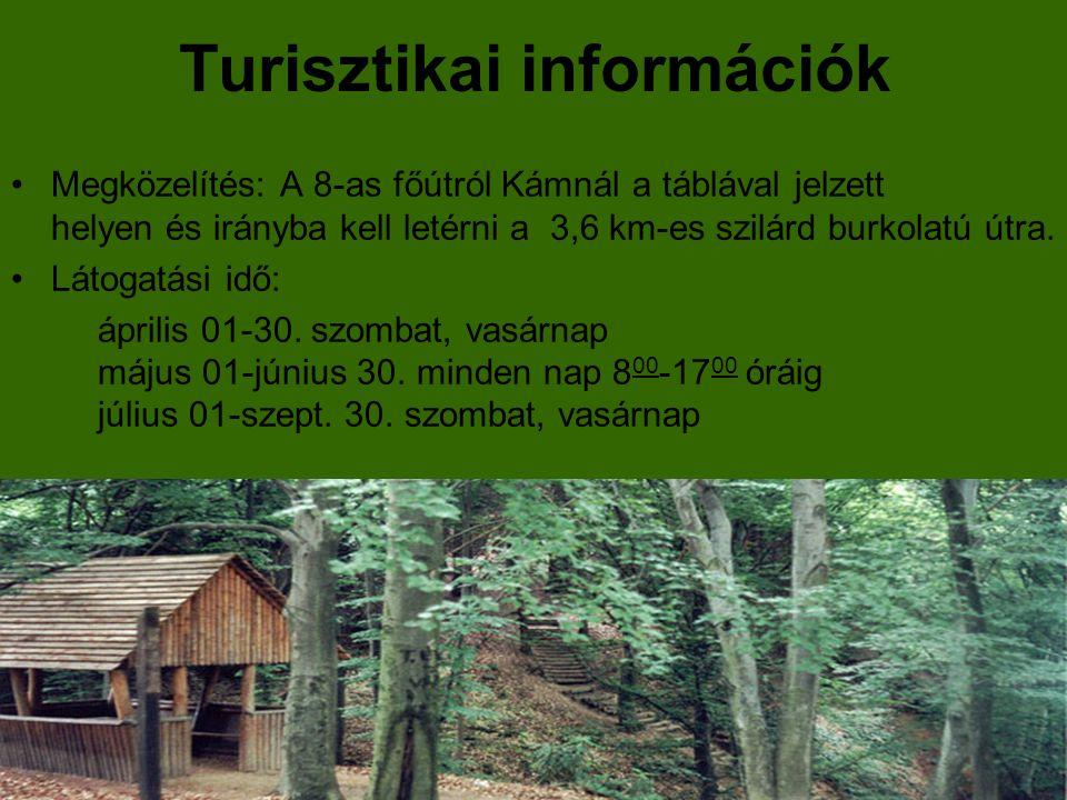 Turisztikai információk Megközelítés: A 8-as főútról Kámnál a táblával jelzett helyen és irányba kell letérni a 3,6 km-es szilárd burkolatú útra.