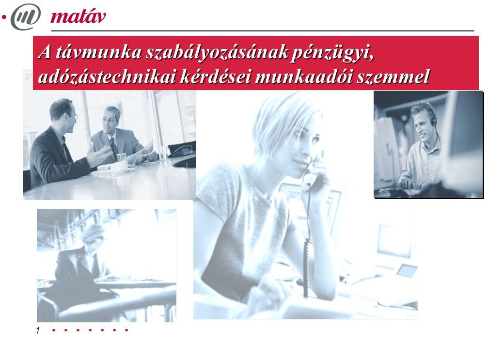 1 A távmunka szabályozásának pénzügyi, adózástechnikai kérdései munkaadói szemmel