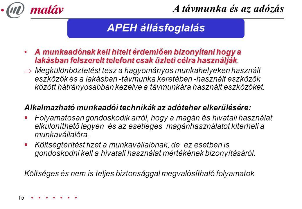 15 APEH állásfoglalás A munkaadónak kell hitelt érdemlően bizonyítani hogy a lakásban felszerelt telefont csak üzleti célra használjákA munkaadónak ke
