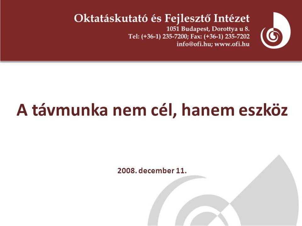 A távmunka nem cél, hanem eszköz 2008. december 11.