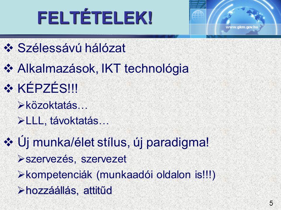 FELTÉTELEK.  Szélessávú hálózat  Alkalmazások, IKT technológia  KÉPZÉS!!.