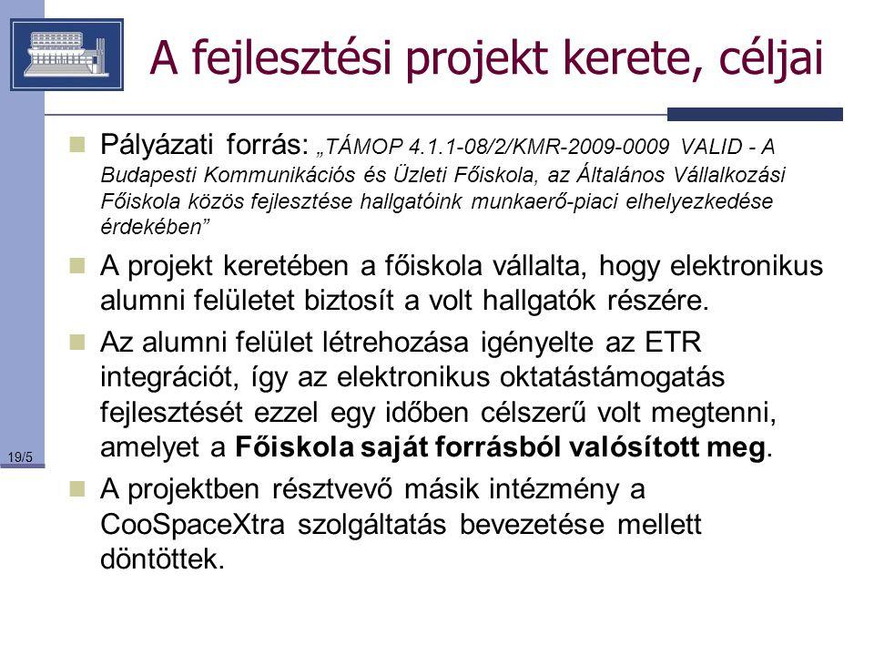 """19/5 A fejlesztési projekt kerete, céljai Pályázati forrás: """"TÁMOP 4.1.1-08/2/KMR-2009-0009 VALID - A Budapesti Kommunikációs és Üzleti Főiskola, az Á"""