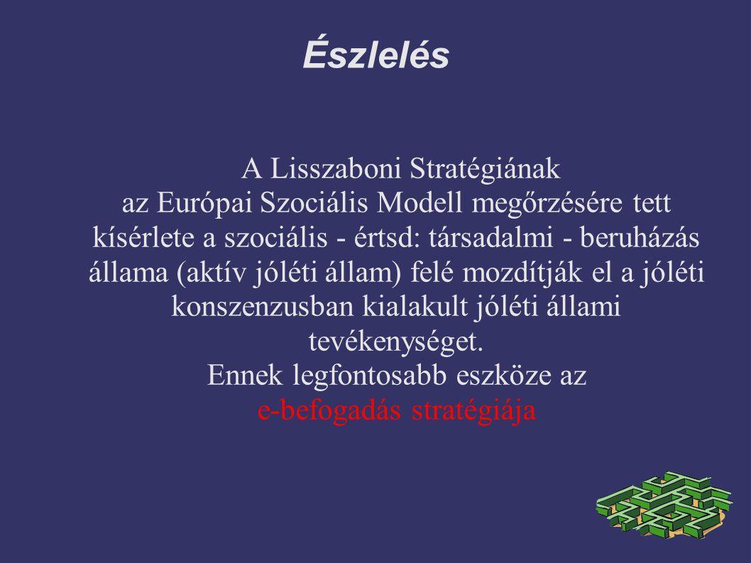 Észlelés A Lisszaboni Stratégiának az Európai Szociális Modell megőrzésére tett kísérlete a szociális - értsd: társadalmi - beruházás állama (aktív jó