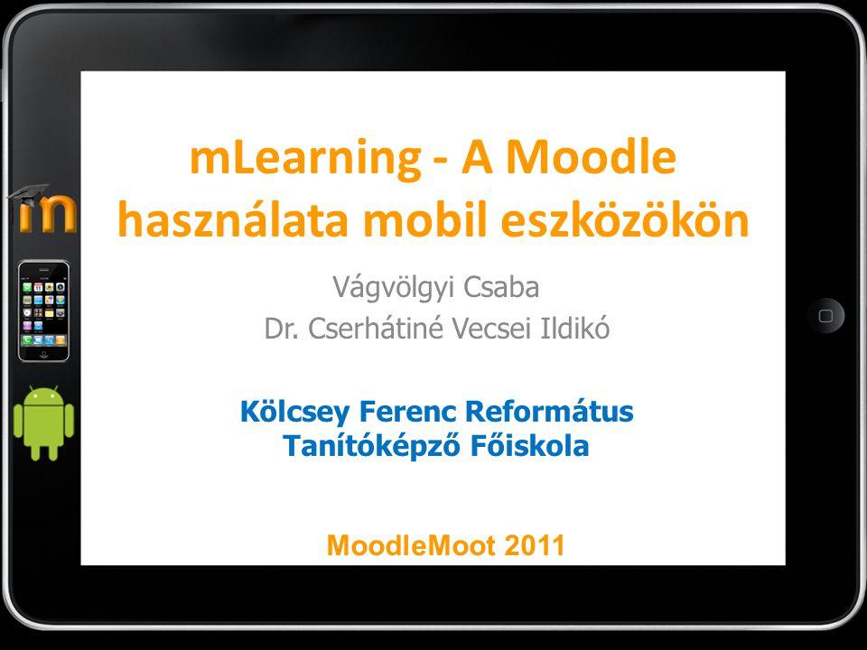 mBot URL: http://www.codeguild.com/app/mbot/index.htmlhttp://www.codeguild.com/app/mbot/index.html Platform: Android Költség: ingyenes Moodle elérés támogatása: Hibrid Szerver oldali komponens: nincs Fejlesztés intenzitása: folyamatos Utolsó verzió: 2011.