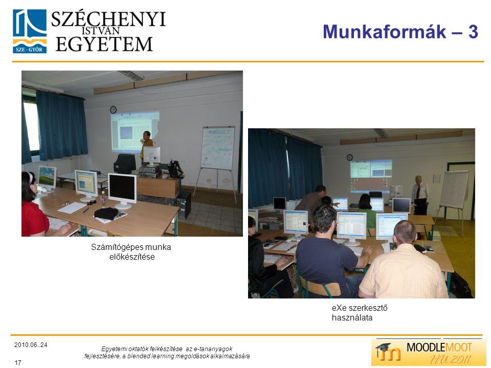 TÁMOP412/C Munkaformák – 3 2010.06..24 Egyetemi oktatók felkészítése az e-tananyagok fejlesztésére, a blended learning megoldások alkalmazására 17 Számítógépes munka előkészítése eXe szerkesztő használata