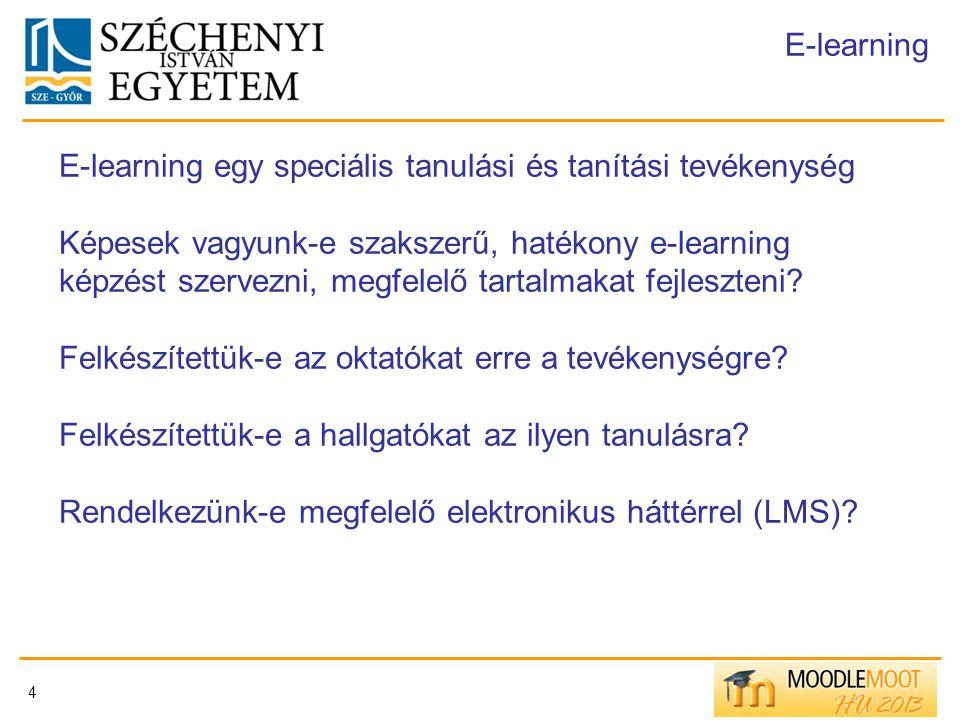 4 E-learning E-learning egy speciális tanulási és tanítási tevékenység Képesek vagyunk-e szakszerű, hatékony e-learning képzést szervezni, megfelelő t