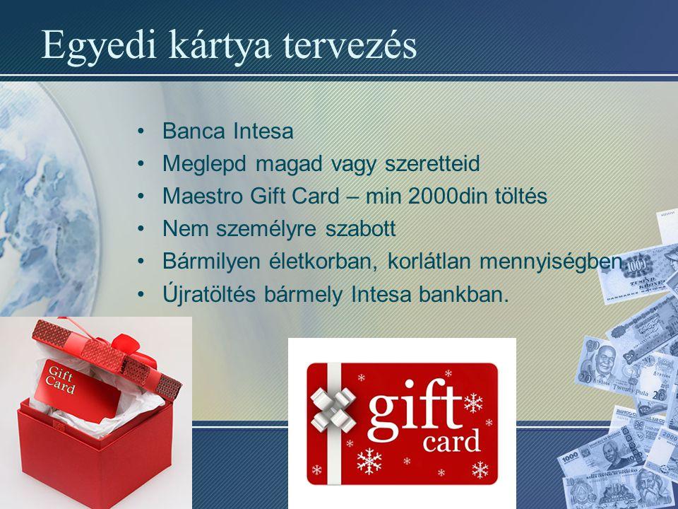 Egyedi kártya tervezés Banca Intesa Meglepd magad vagy szeretteid Maestro Gift Card – min 2000din töltés Nem személyre szabott Bármilyen életkorban, k