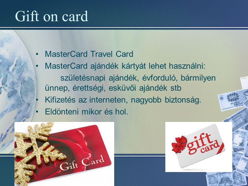 Gift on card MasterCard Travel Card MasterCard ajándék kártyát lehet használni: születésnapi ajándék, évforduló, bármilyen ünnep, érettségi, esküvői a