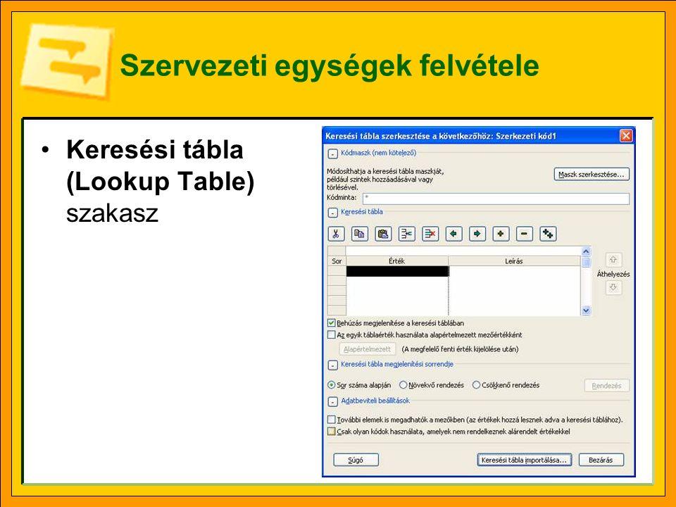 Szervezeti egységek felvétele Keresési tábla (Lookup Table) szakasz