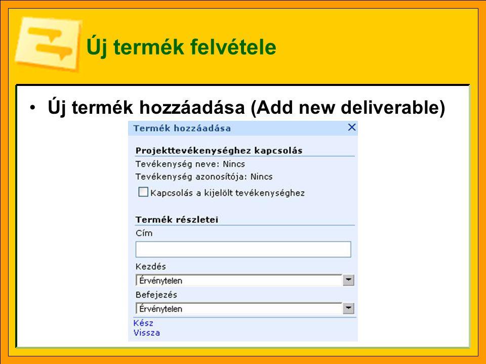 Új termék felvétele Új termék hozzáadása (Add new deliverable)