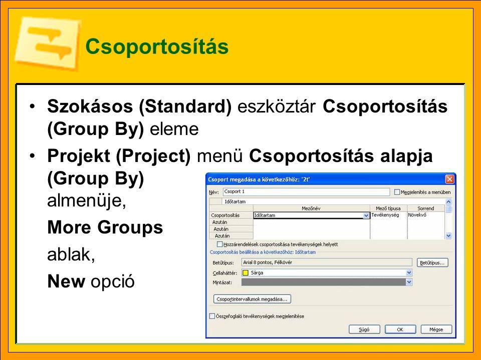 Csoportosítás Szokásos (Standard) eszköztár Csoportosítás (Group By) eleme Projekt (Project) menü Csoportosítás alapja (Group By) almenüje, More Group