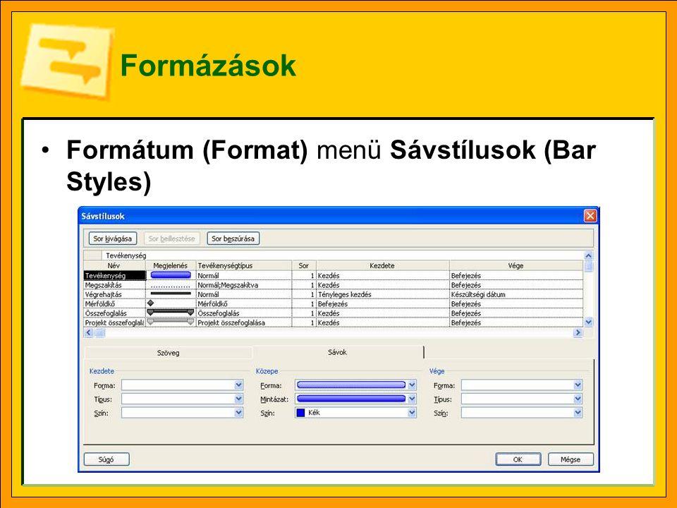 Formázások Formátum (Format) menü Sávstílusok (Bar Styles)