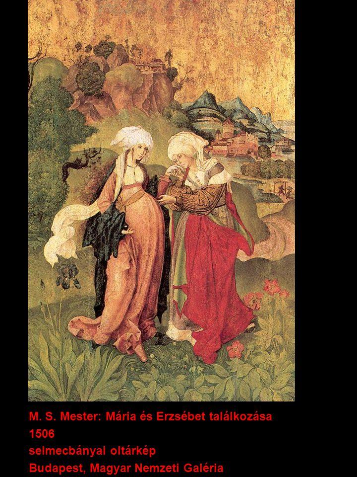 M. S. Mester: Mária és Erzsébet találkozása 1506 selmecbányai oltárkép Budapest, Magyar Nemzeti Galéria