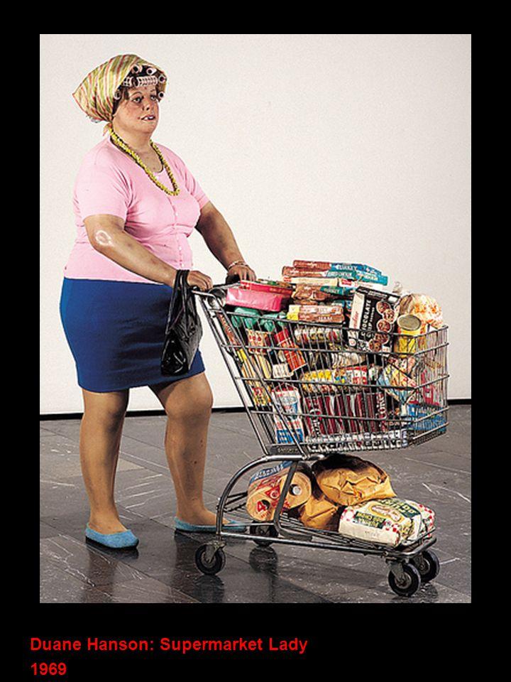Duane Hanson: Supermarket Lady 1969