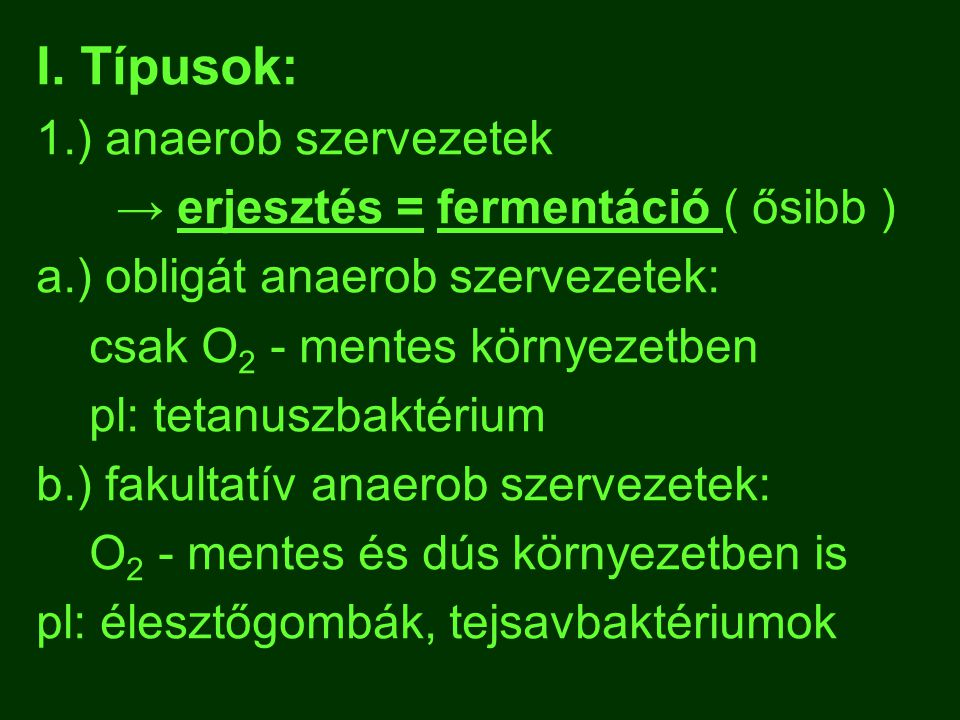 2.) erjedés típusai: a.) alkoholos erjedés: ( Saccharomyces sp.