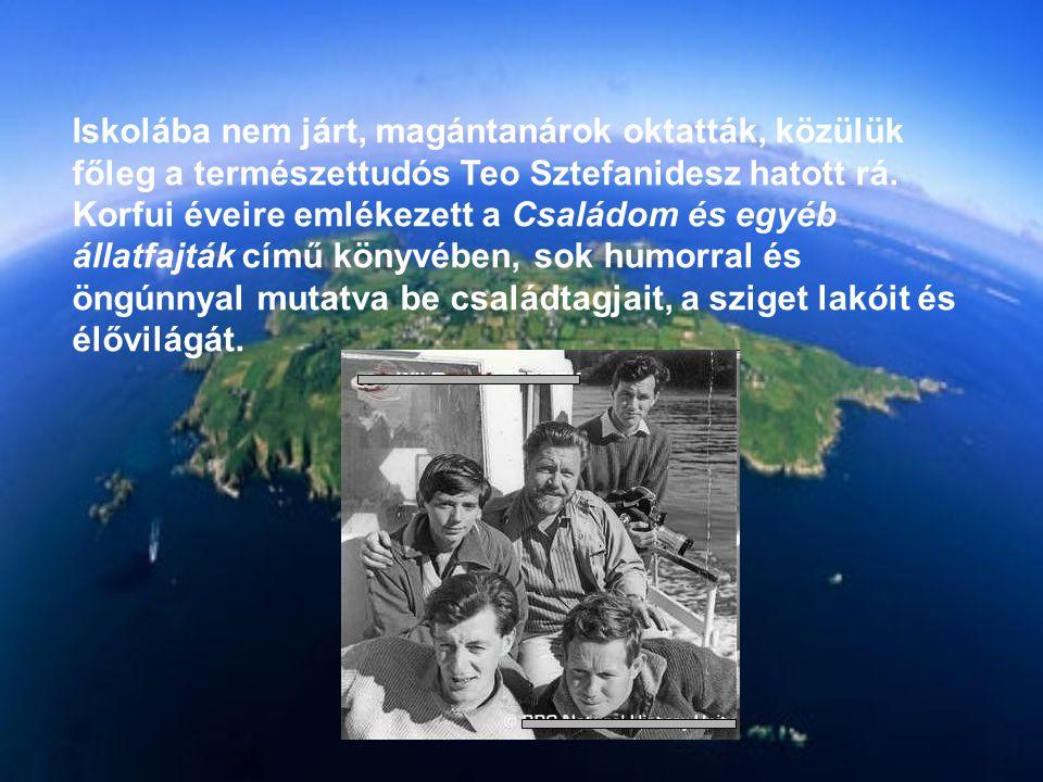 Iskolába nem járt, magántanárok oktatták, közülük főleg a természettudós Teo Sztefanidesz hatott rá. Korfui éveire emlékezett a Családom és egyéb álla