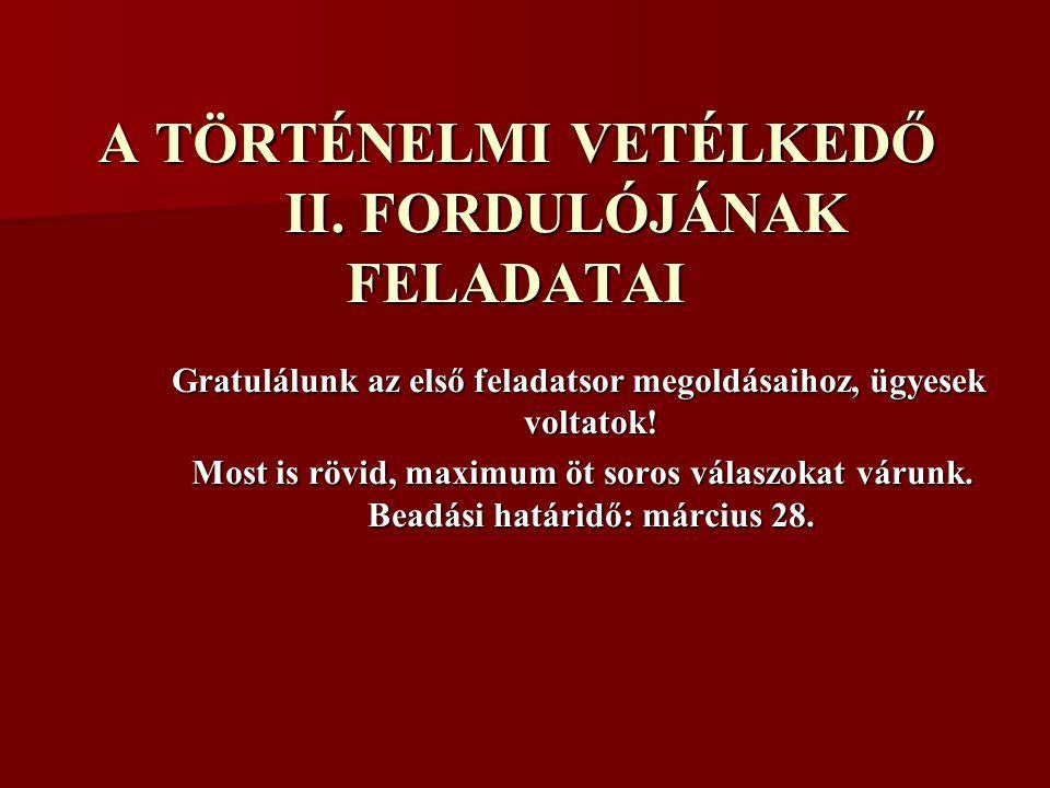 A TÖRTÉNELMI VETÉLKEDŐ II.