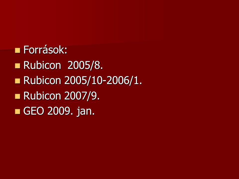 Források: Források: Rubicon 2005/8. Rubicon 2005/8.