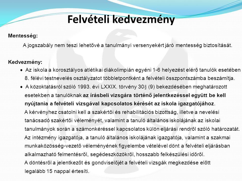 Felvételi rendszer Francia-magyar és Spanyol- magyar két tanítási nyelvű osztály Biológia osztály Angol illetve német emelt nyelvi csoport Általános k