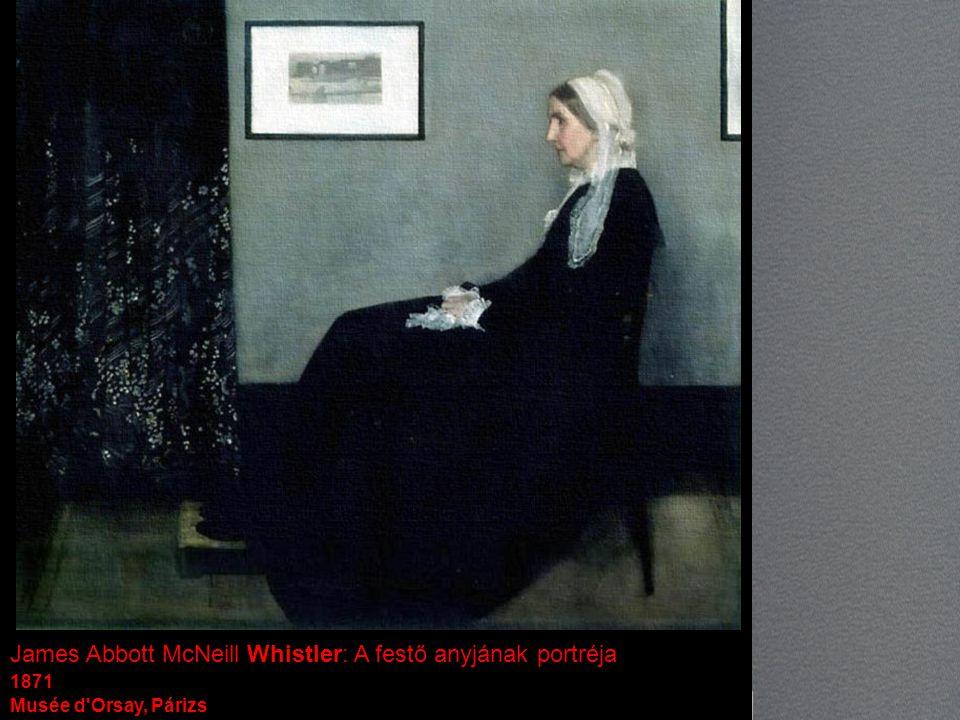 James Abbott McNeill Whistler: A festő anyjának portréja 1871 Musée d'Orsay, Párizs