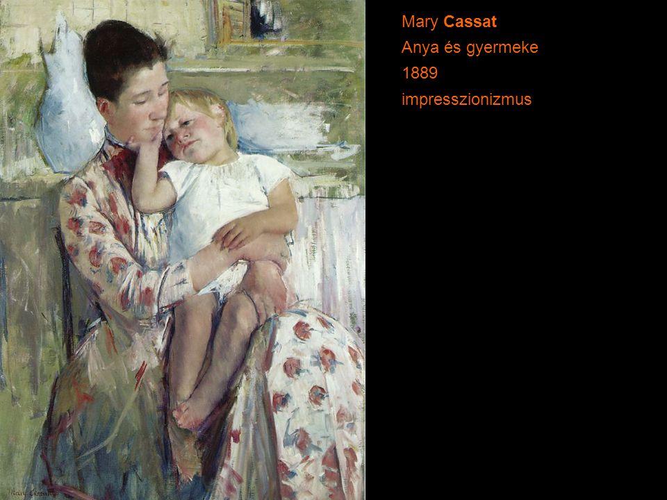 Mary Cassat Anya és gyermeke 1889 impresszionizmus