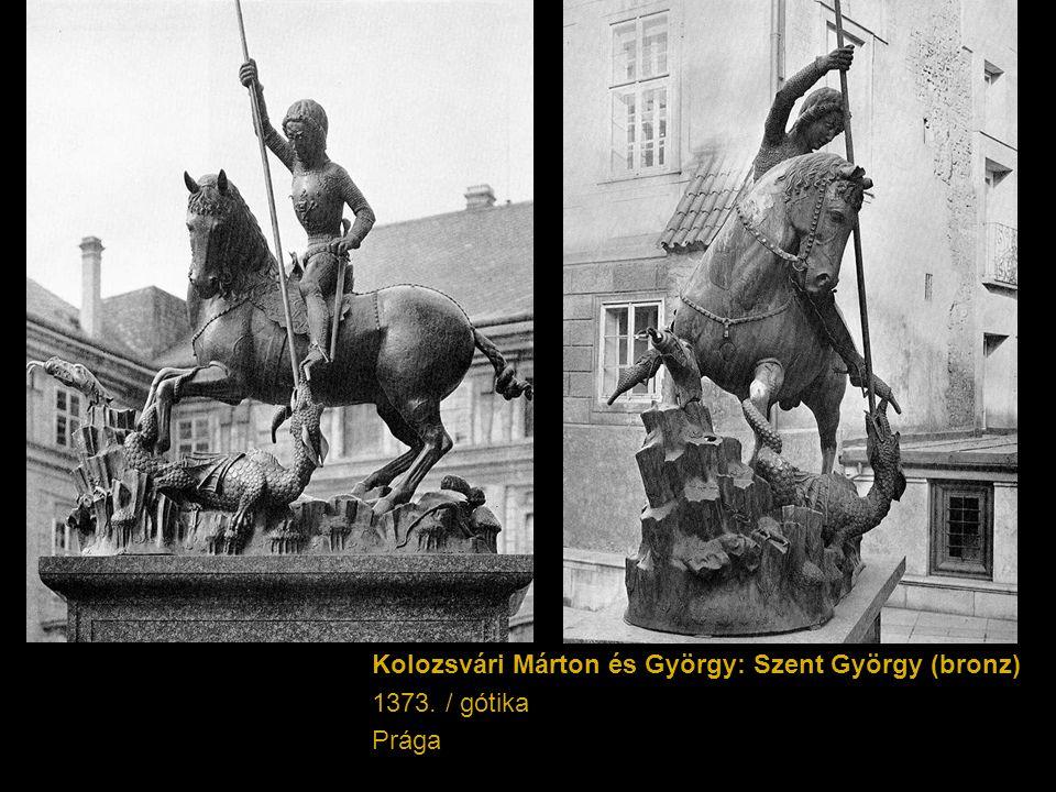 Kolozsvári Márton és György: Szent György (bronz) 1373. / gótika Prága