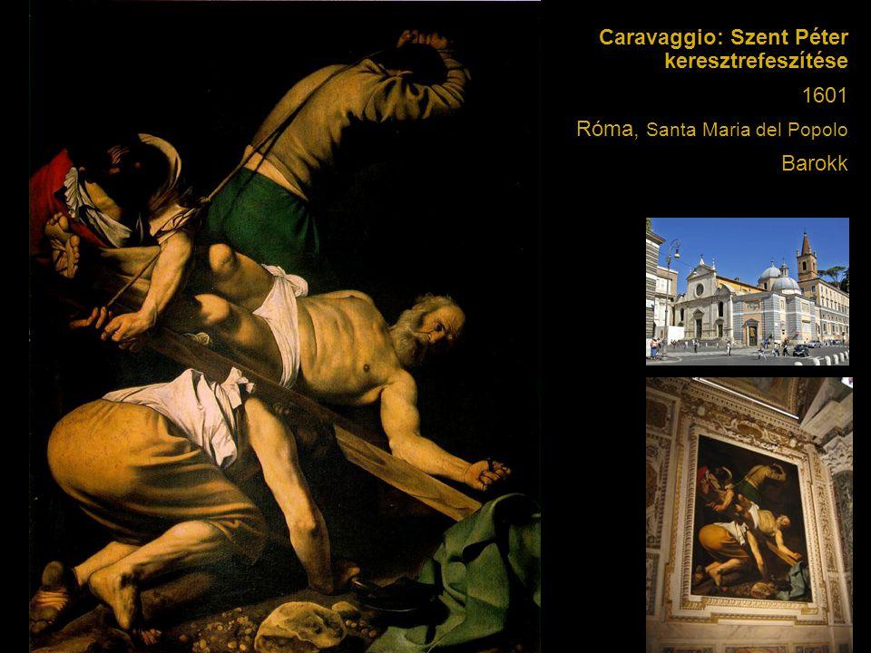Caravaggio: Szent Péter keresztrefeszítése 1601 Róma, Santa Maria del Popolo Barokk