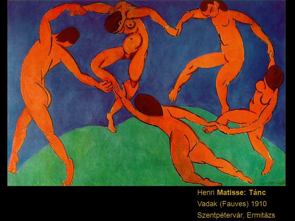 Henri Matisse: Tánc Vadak (Fauves) 1910 Szentpétervár, Ermitázs