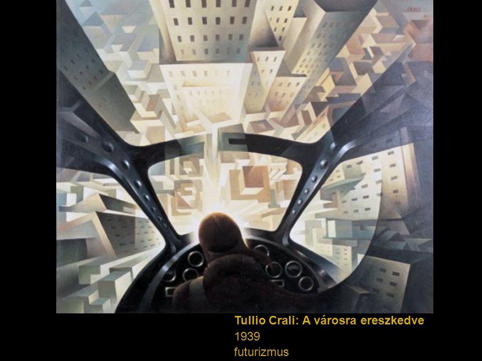 Tullio Crali: A városra ereszkedve 1939 futurizmus