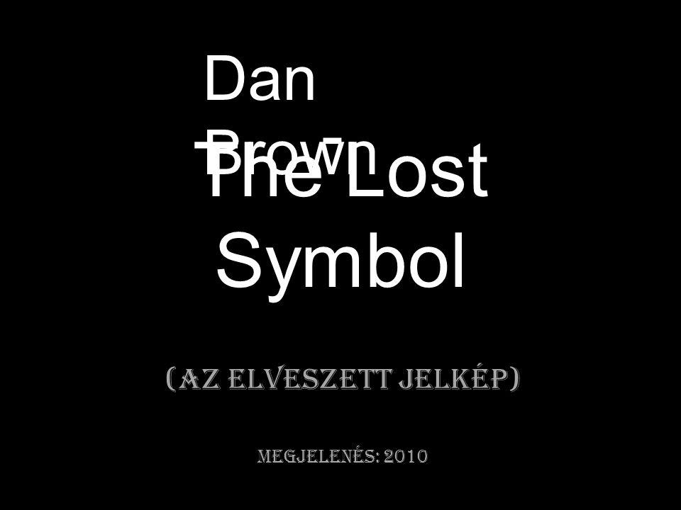 The Lost Symbol (Az elveszett jelkép) megjelenés: 2010 Dan Brown -