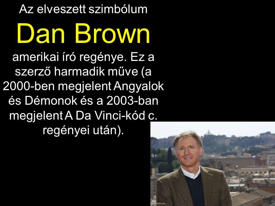 Az elveszett szimbólum Dan Brown amerikai író regénye.