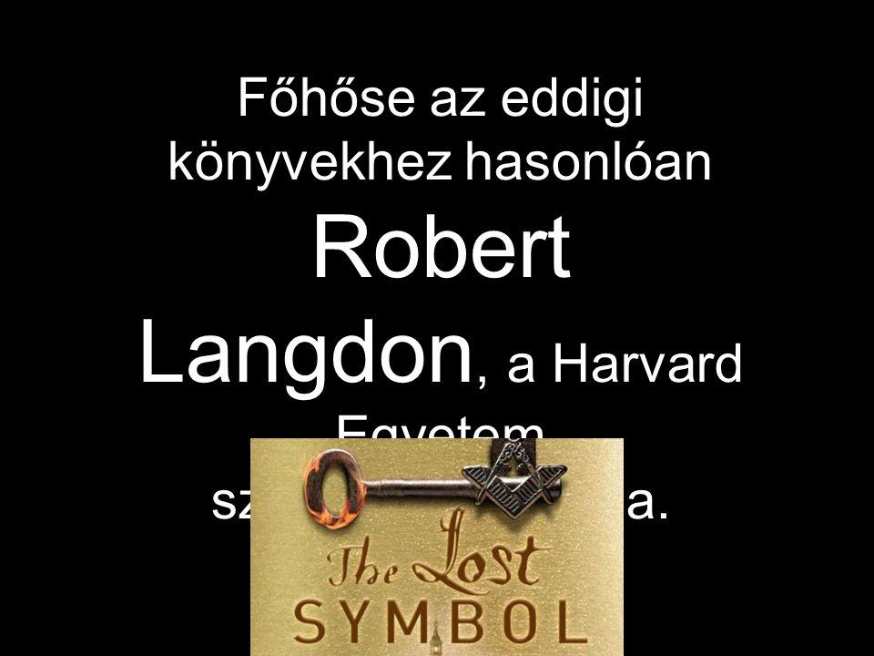 Főhőse az eddigi könyvekhez hasonlóan Robert Langdon, a Harvard Egyetem szimbólumkutatója.