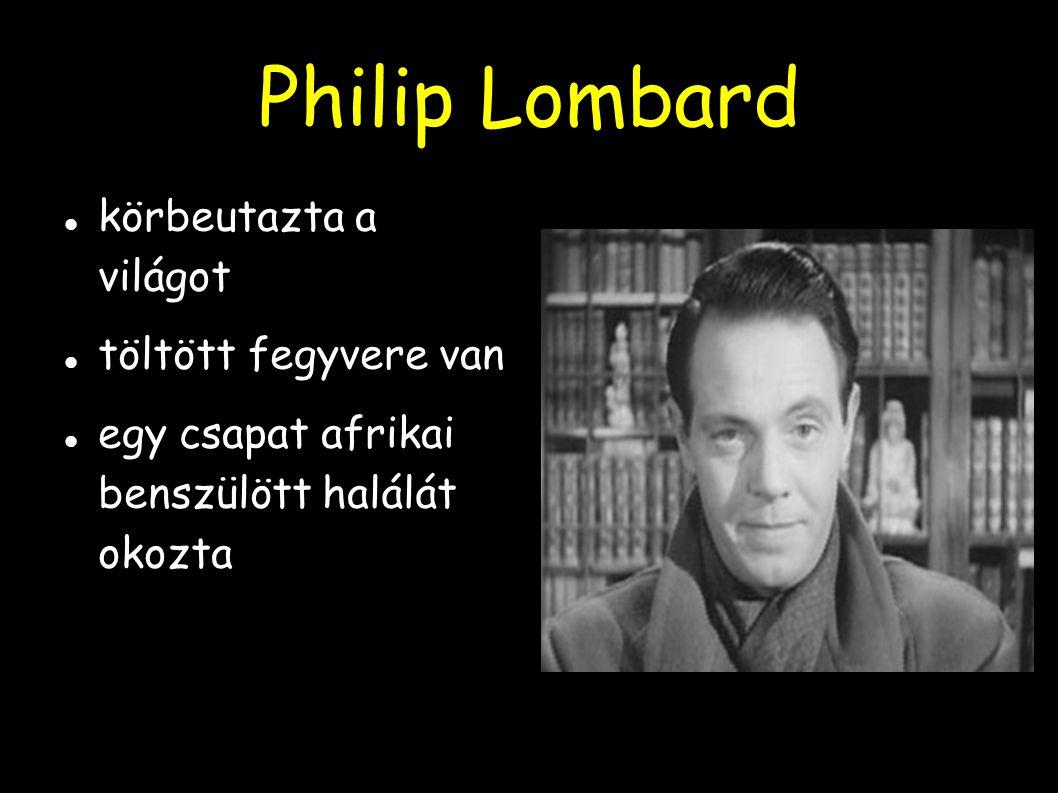 Philip Lombard körbeutazta a világot töltött fegyvere van egy csapat afrikai benszülött halálát okozta
