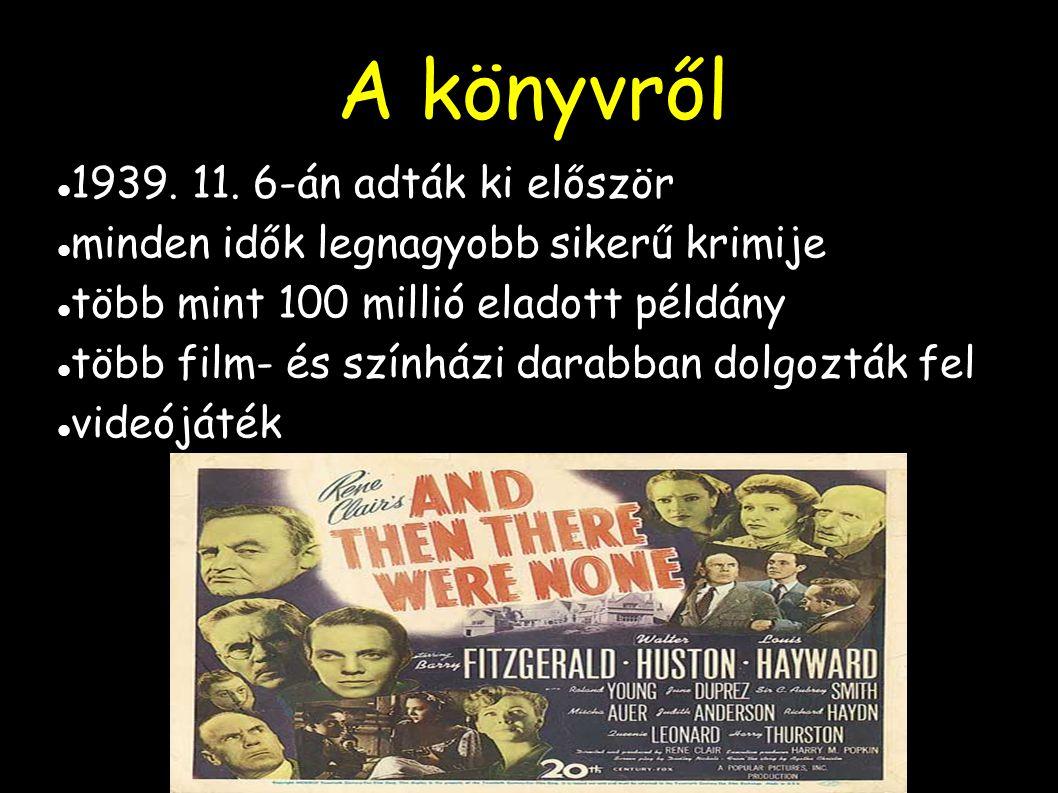 A könyvről 1939. 11. 6-án adták ki először minden idők legnagyobb sikerű krimije több mint 100 millió eladott példány több film- és színházi darabban