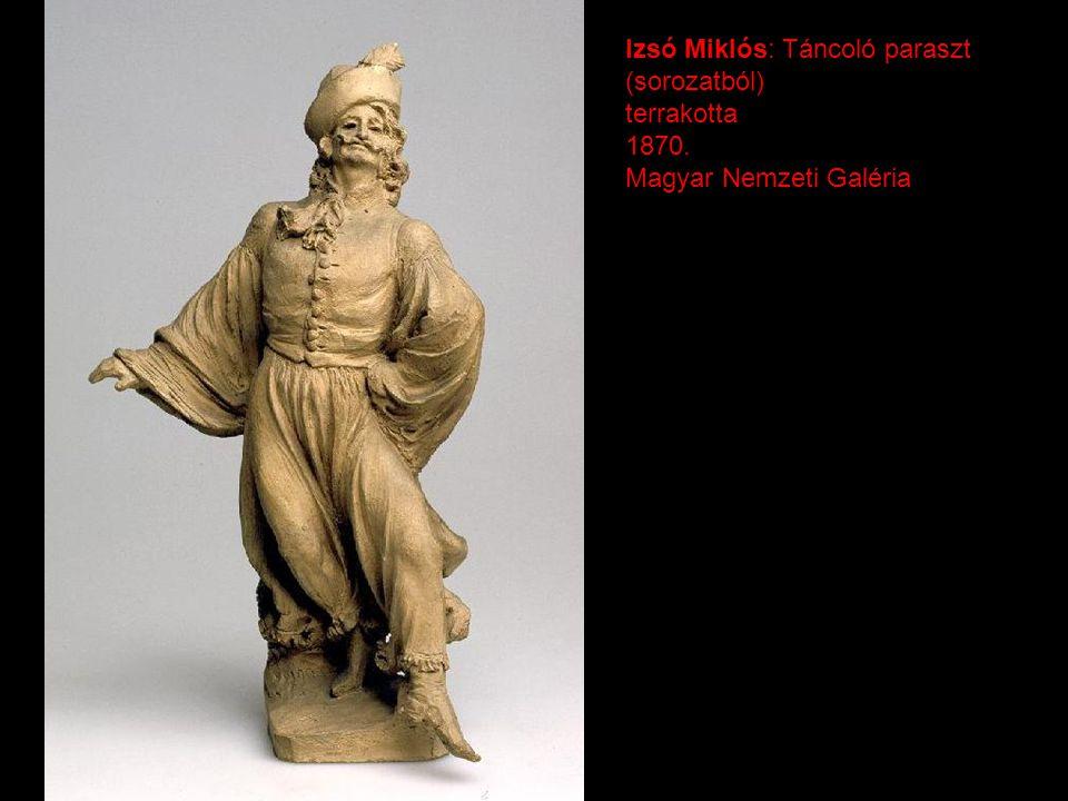 Izsó Miklós: Táncoló paraszt (sorozatból) terrakotta 1870. Magyar Nemzeti Galéria